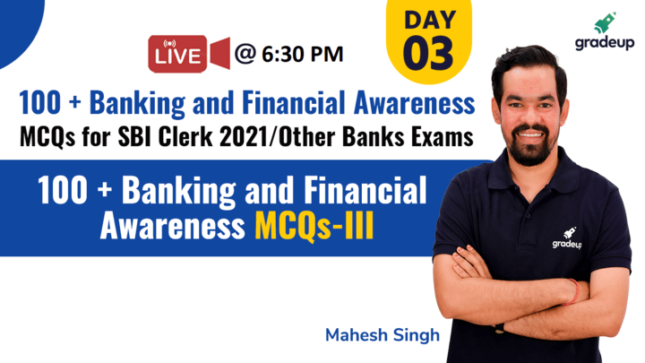 Live Class: 100+ Banking and Financial Awareness MCQs-III