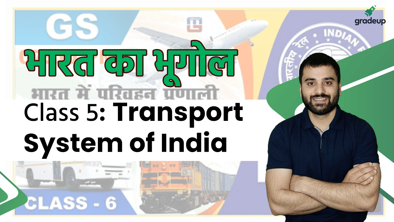 Class 5:  Transport System of India