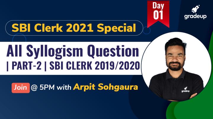 Live Class: All Syllogism Question | PART-2 | SBI CLERK 2019/2020