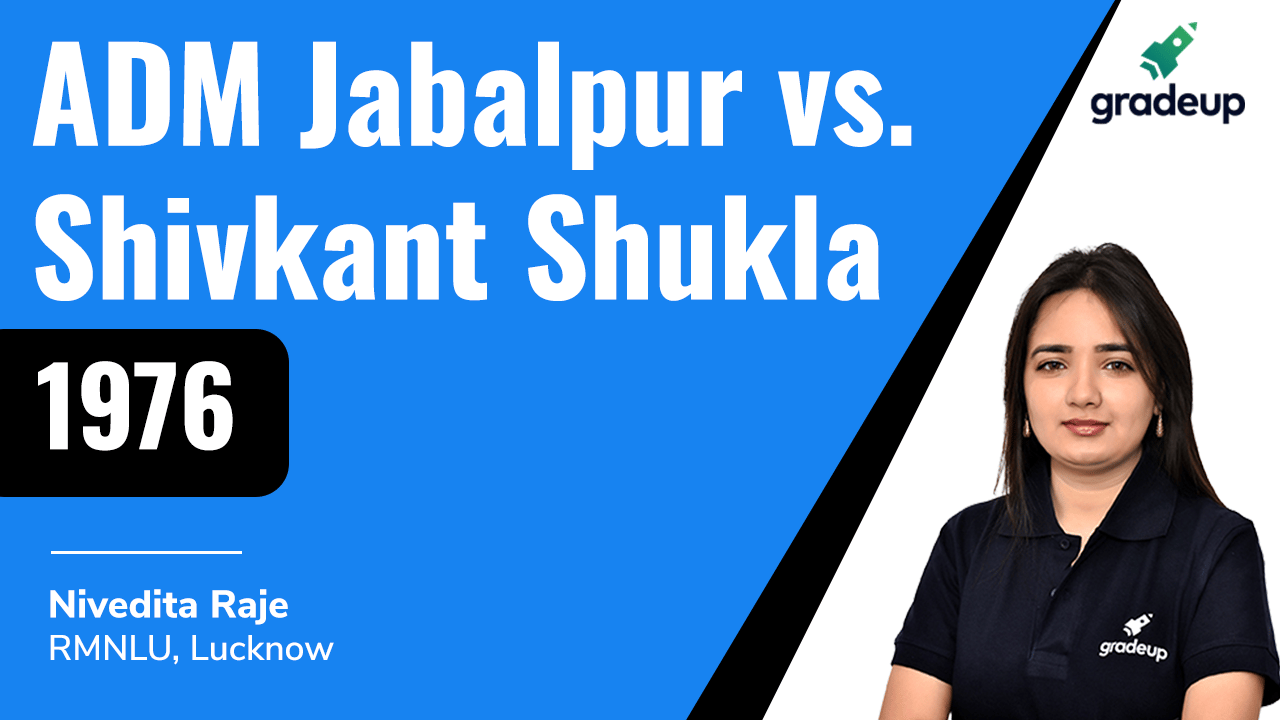 ADM Jabalpur vs. Shivkant Shukla (1976)
