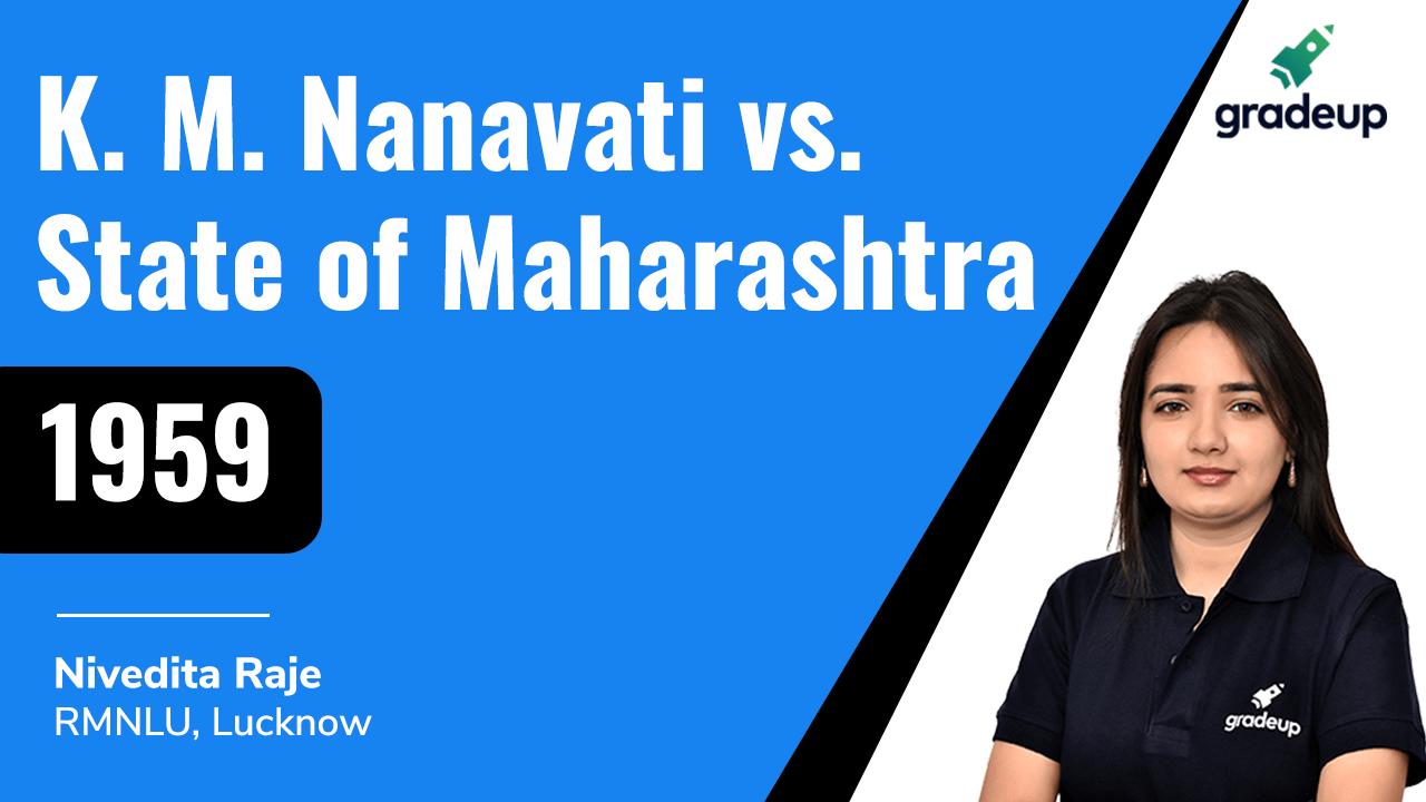 K. M. Nanavati vs. State of Maharashtra (1959)