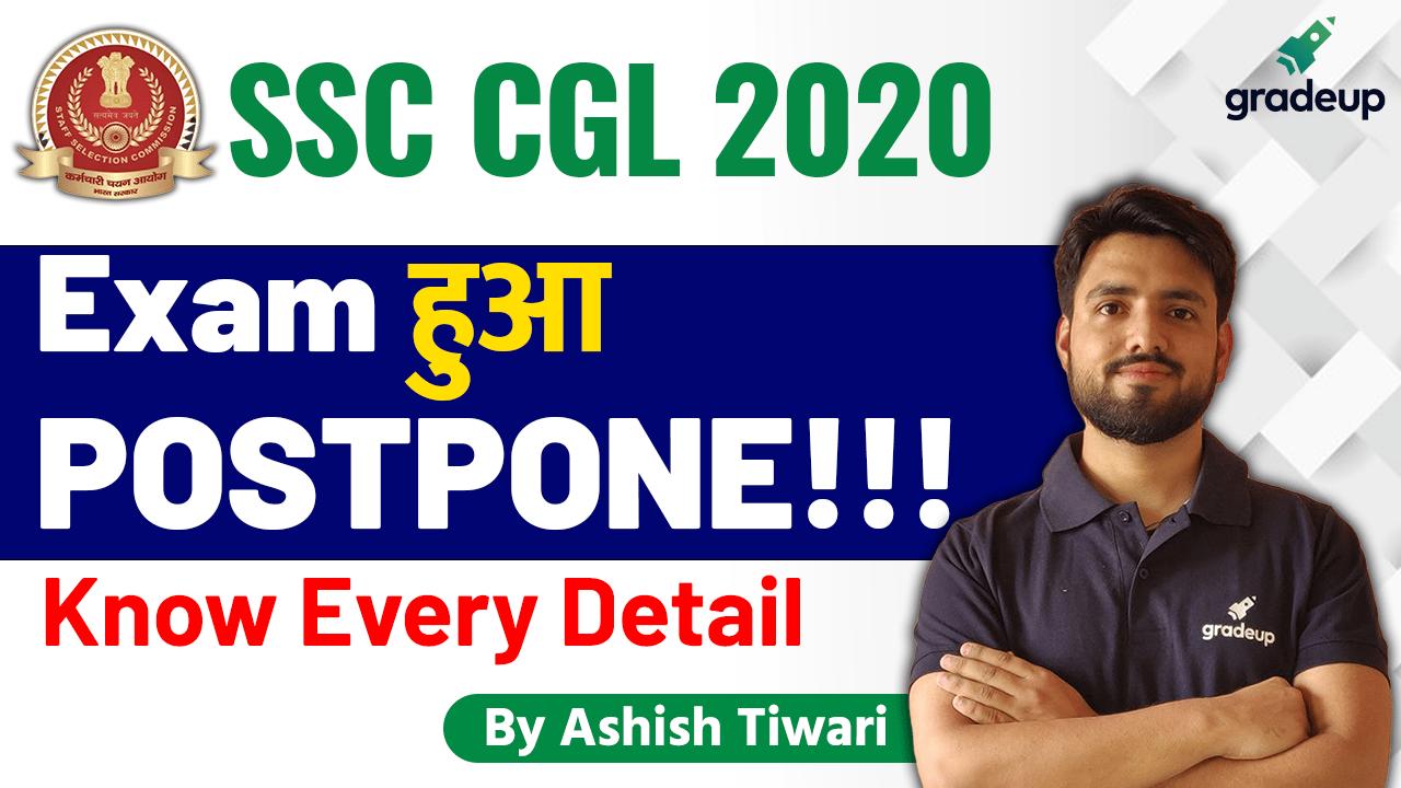 SSC CGL 2020 Exam Postponed!! | Know Every Detail with Ashish Tiwari | Gradeup