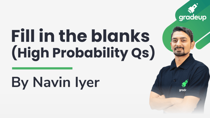 Live Class: Fill in the blanks(High Probability Qs)