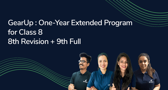 GearUp : One-Year Extended Program for Class 8 (Batch 2)