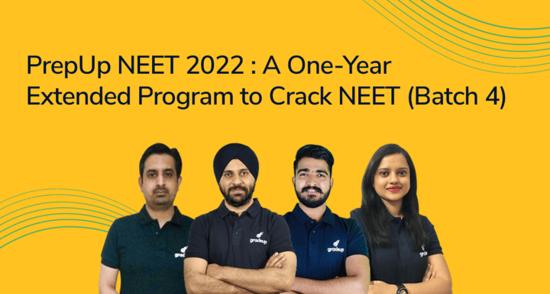 PrepUp NEET 2022 (Batch 4): A One-Year Extended Program to crack NEET