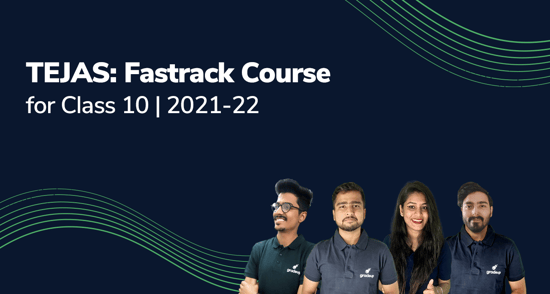 Tejas: Fastrack Course for Class 10 | 2021-22