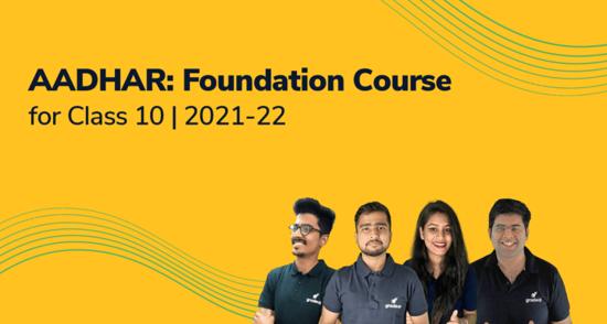 Aadhar: Foundation Course for NTSE, NSEJS Class 10 | 2021-22