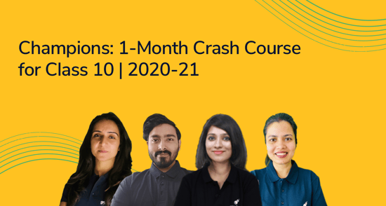 Champions: 1-Month Crash Course for Class 10 | 2020-21