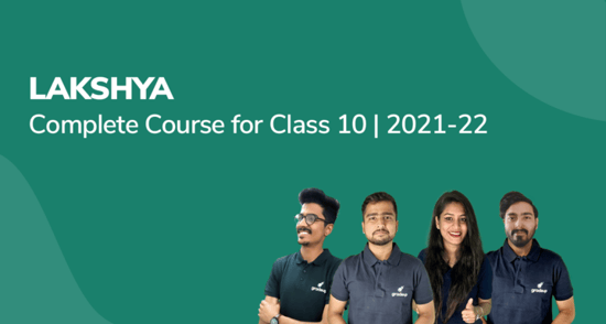 Lakshya: Complete Course for Class 10 | 2021-22