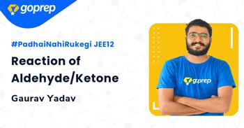 Reaction of Aldehyde/Ketone