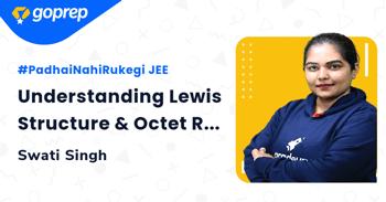 Understanding Lewis Structure & Octet Rule