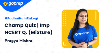 Champ Quiz | Imp NCERT Q. (Mixture)