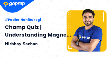 Champ Quiz | Understanding Magnetic Force