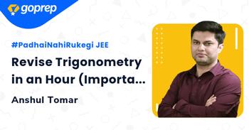 Revise Trigonometry in an Hour (Important Formulas)