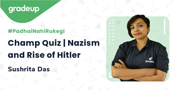 Champ Quiz | Nazism and Rise of Hitler
