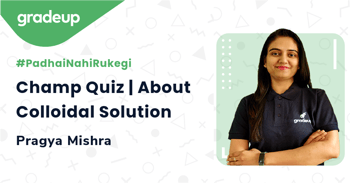 Champ Quiz | About Colloidal Solution