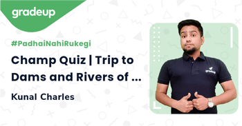 Champ Quiz | Trip to Dams and Rivers of India