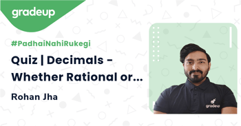 Quiz | Decimals - Whether Rational or Irrational