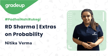 RD Sharma | Extras on Probability