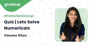 Quiz | Lets Solve Numericals