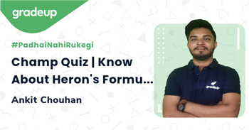 Champ Quiz | Know About Heron's Formula
