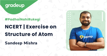 NCERT | Exercise on Structure of Atom