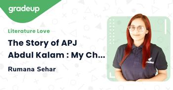 The Story of APJ Abdul Kalam : My Childhood