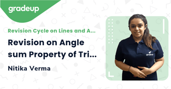 Revision on Angle sum Property of Triangles