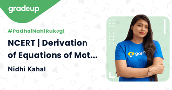 NCERT | Derivation of Equations of Motion by Graphical Method