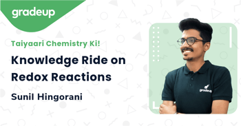 Knowledge Ride on Redox Reactions