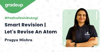 Smart Revision | Let's Revise An Atom