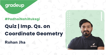 Quiz | Imp. Qs. on Coordinate Geometry