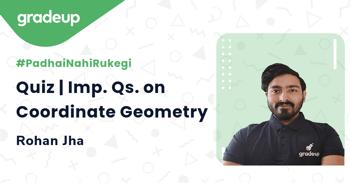 Quiz | Imp. Qs. on Coordinate Geometry