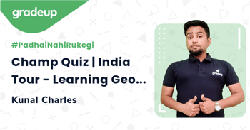 Champ Quiz | India Tour - Learning Geographical Aspects