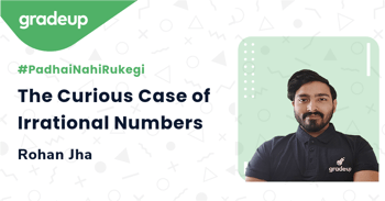 The Curious Case of Irrational Numbers