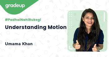 Understanding Motion