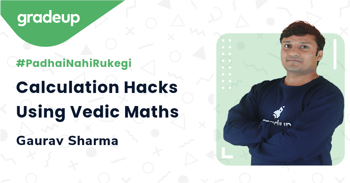 Calculation Hacks Using Vedic Maths