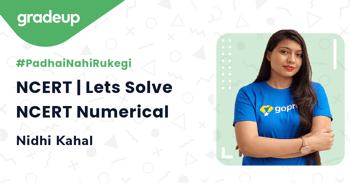 NCERT | Lets Solve NCERT Numerical