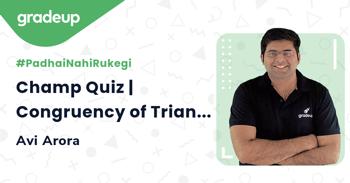 Champ Quiz | Congruency of Triangles