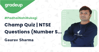 Champ Quiz | NTSE Questions (Number System)