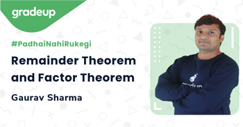 Remainder Theorem and Factor Theorem