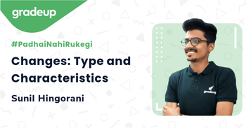 Changes: Type and Characteristics