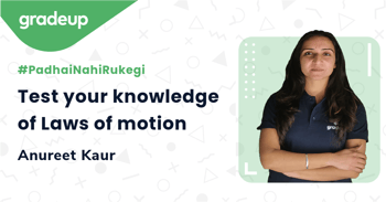 Test your knowledge of Laws of motion