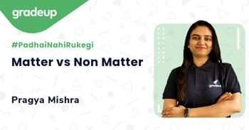 Matter vs Non Matter