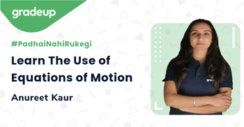 Learn The Use of Equations of Motion