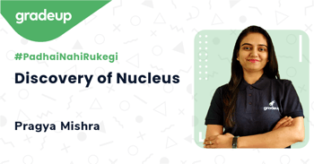 Discovery of Nucleus