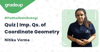 Quiz | Imp. Qs. of Coordinate Geometry