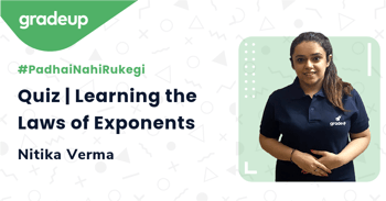 Quiz | Learning the Laws of Exponents