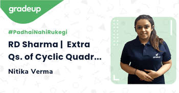 RD Sharma |  Extra Qs. of Cyclic Quadrilaterals