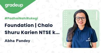 Foundation | Chalo Shuru Karien NTSE ki Taiyari?